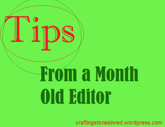 Tips from a Month Old Editor
