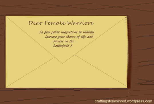 Dear Female Warriors l craftingstoriesinred.wordpress.com